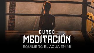 12 Meditación - Equilibro el agua en mi