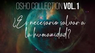 Nadie debería orinar aquí - OSHO Talks Vol. 1