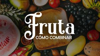 Cómo combinar la fruta