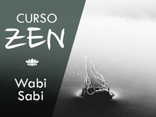 La estética Zen - Wabi Sabi -