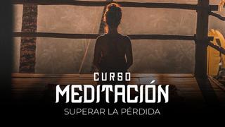 16 Meditación - Superar la pérdida