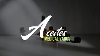 Aceites medicalizados