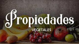 Propiedades de los vegetales