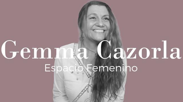 Espacio Femenino con Gemma Cazorla