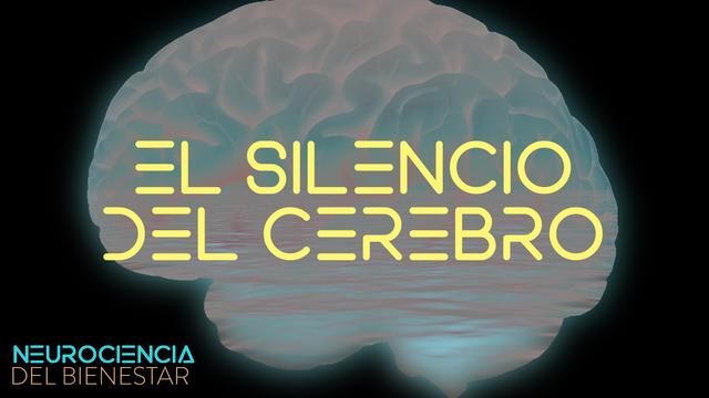 El silencio del cerebro