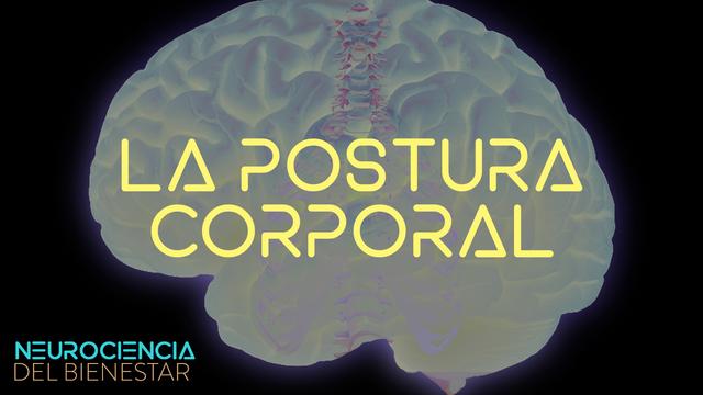 La influencia de la postura corporal sobre nuestra mente