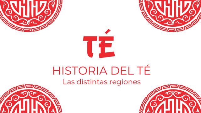Historia del té: las distintas regiones