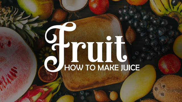 How to make juices