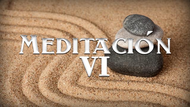 Meditación VI