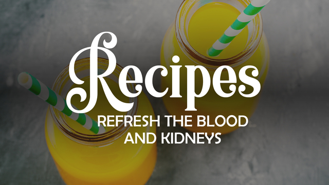 Recipe: Juice to refresh the blood and kidneys