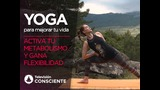 Yoga para mejorar tu vida 4: Activa tu metabolismo y gana flexibilidad