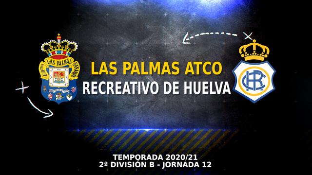PARTIDO COMPLETO   Las Palmas Atlético - Recreativo de Huelva (3-3)