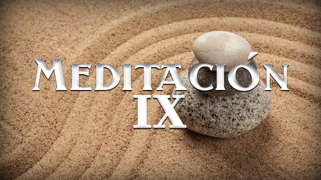 Meditación IX