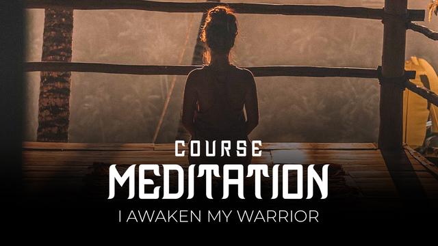 08 Meditation - Awakening my inner warrior