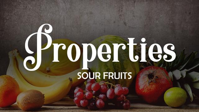 Properties of acidic fruits